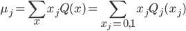 \displaystyle \mu_j=\sum_xx_jQ(x)=\sum_{x_j=0,1}x_jQ_j(x_j)
