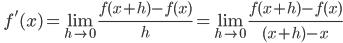 \displaystyle \qquad f'(x) = \lim_{h \to 0} \frac{f(x+h) - f(x)}{h} =  \lim_{h \to 0} \frac{f(x+h) - f(x)}{(x+h) - x}