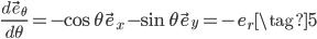 \displaystyle { \frac{d\vec{e}_\theta}{d\theta} = -\cos\theta \vec e_x - \sin\theta \vec e_y = -e_r  \tag{5} }