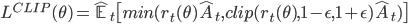 \displaystyle L^{CLIP}(\theta) = \hat{\mathbb{E}}_t \big[ min(r_t(\theta)\hat{A}_t, clip(r_t(\theta), 1-\epsilon, 1+\epsilon)\hat{A}_t) \big]