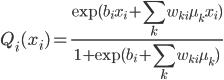 \displaystyle Q_i(x_i)=\frac{\exp(b_ix_i+\sum_kw_{ki}\mu_kx_i)}{1+\exp(b_i+\sum_kw_{ki}\mu_k)}