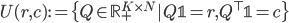 \displaystyle U(r,c):=\{Q\in\mathbb{R}^{K\times N}_+|Q\mathbb{1}=r,Q^\top\mathbb{1}=c\}