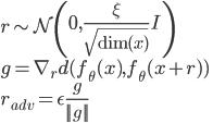 \displaystyle r\sim\mathcal{N}\left(0,\frac{\xi}{\sqrt{\mathrm{dim}(x)}}I\right)\ \displaystyle g=\nabla_rd(f_\theta(x),f_\theta(x+r))\ \displaystyle r_{adv}=\epsilon\frac{g}{||g||}