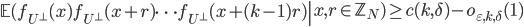 \displaystyle  \left.\mathbb{E}(f_{U^{\perp}}(x)f_{U^{\perp}}(x+r)\cdots f_{U^{\perp}}(x+(k-1)r) \right| x, r \in \mathbb{Z}_N) \geq c(k, \delta) - o_{\varepsilon, k, \delta}(1)