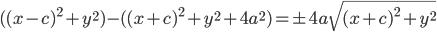 \displaystyle ((x-c)^2+y^2)-((x+c)^2+y^2+4a^2) = \pm 4a\sqrt{(x+c)^2+y^2}