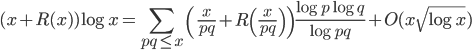 \displaystyle (x+R(x))\log x = \sum_{pq \leq x}\left( \frac{x}{pq} +R\left( \frac{x}{pq} \right) \right) \frac{\log p\log q}{\log pq} + O(x\sqrt{\log x})