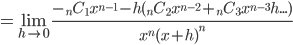 \displaystyle = \lim_{h \to 0} \frac{-{}_n C_1 x^{n-1} - h({}_n C_2 x^{n-2} + {}_n C_3 x^{n-3}h...)}{x^n(x+h)^n}
