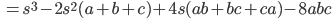 \displaystyle \ =s^3-2s^2(a+b+c)+4s(ab+bc+ca)-8abc