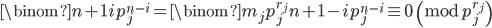 \displaystyle \binom{n+1}{i}p_j^{n-i}=\binom{m_jp_j^{r_j}}{n+1-i}p_j^{n-i}\equiv 0\pmod{p_j^{r_j}}