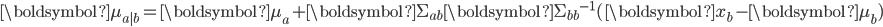 \displaystyle \boldsymbol{\mu_{a|b}} = \boldsymbol{\mu_a} +  \boldsymbol{\Sigma_{ab} \boldsymbol{\Sigma_{bb}}^{-1}( \boldsymbol{x_b} -\boldsymbol{ \mu_b}})