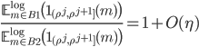 \displaystyle \frac{\mathbb{E}_{m\in B_1}^{\log}\bigl(\mathbf{1}_{(\rho^j,\rho^{j+1}]}(m)\bigr)}{\mathbb{E}_{m\in B_2}^{\log}\bigl(\mathbf{1}_{(\rho^j,\rho^{j+1}]}(m)\bigr)}=1+O(\eta)