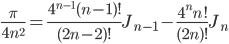 \displaystyle \frac{\pi}{4n^2} = \frac{4^{n-1}(n-1)!}{(2n-2)!}J_{n-1}-\frac{4^nn!}{(2n)!}J_n
