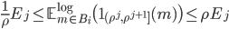 \displaystyle \frac{1}{\rho}E_j\leq \mathbb{E}_{m\in B_i}^{\log}\bigl(\mathbf{1}_{(\rho^j,\rho^{j+1}]}(m)\bigr) \leq \rho E_j