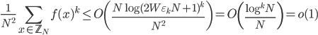 \displaystyle \frac{1}{N^2}\sum_{x \in \mathbb{Z}_N}f(x)^k \leq O\left(\frac{N\log (2W\varepsilon_kN+1)^k}{N^2}\right) = O\left(\frac{\log^kN}{N}\right) = o(1)