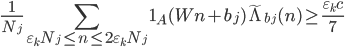 \displaystyle \frac{1}{N_j}\sum_{\varepsilon_kN_j \leq n \leq 2\varepsilon_kN_j}\mathbf{1}_A(Wn+b_j)\widetilde{\Lambda}_{b_j}(n) \geq \frac{\varepsilon_kc}{7}