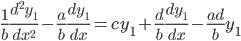 \displaystyle \frac{1}{b} \frac{d^{2}y_{1}}{dx^{2}}-\frac{a}{b}\frac{dy_{1}}{dx}=cy_{1}+ \frac{d}{b} \frac{dy_{1}}{dx}-\frac{ad}{b}y_{1}