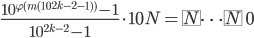 \displaystyle \frac{10^{\varphi (m(10^{2k-2}-1))}-1}{10^{2k-2}-1}\cdot 10N = \fbox{N}\cdots \fbox{N} \ 0