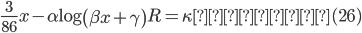 \displaystyle \frac{3}{86} x - \alpha \mathrm{log}\left( \beta x + \gamma \right)R = \kappa   (26)