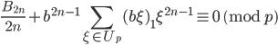 \displaystyle \frac{B_{2n}}{2n}+b^{2n-1}\sum_{\xi \in U_p}(b\xi)_1\xi^{2n-1}\equiv 0 \pmod{p}