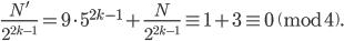 \displaystyle \frac{N'}{2^{2k-1}} =9\cdot 5^{2k-1} + \frac{N}{2^{2k-1}} \equiv 1+3 \equiv 0 \pmod{4}.