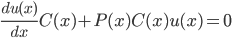 \displaystyle \frac{du(x)}{d x}C(x)+P(x)C(x)u(x)=0