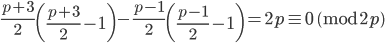 \displaystyle \frac{p+3}{2}\left(\frac{p+3}{2}-1\right) - \frac{p-1}{2}\left(\frac{p-1}{2}-1\right) = 2p \equiv 0 \pmod{2p}