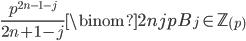 \displaystyle \frac{p^{2n-1-j}}{2n+1-j}\binom{2n}{j}pB_j \in \mathbb{Z}_{(p)}