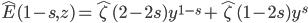 \displaystyle \hat{E}(1-s,z)=\hat{\zeta}(2-2s)y^{1-s}+\hat{\zeta}(1-2s)y^s