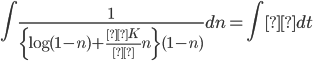 \displaystyle \int \frac{1}{\{\log{(1 - n)} + \frac{βK}{γ}n\}(1 - n)} dn = \int γ dt