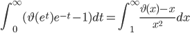 \displaystyle \int_0^{\infty}(\vartheta (e^t)e^{-t}-1)dt = \int_1^{\infty}\frac{\vartheta (x)-x}{x^2}dx