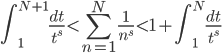 \displaystyle \int_1^{N+1}\frac{dt}{t^s} < \sum_{n=1}^N\frac{1}{n^s} < 1+\int_1^N\frac{dt}{t^s}