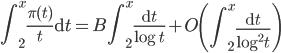 \displaystyle \int_2^x\frac{\pi(t)}{t}\mathrm{d}t=B\int_2^x\frac{\mathrm{d}t}{\log t}+O\left(\int_2^x\frac{\mathrm{d}t}{\log ^2t}\right)