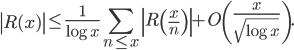 \displaystyle \left|R(x)\right| \leq \frac{1}{\log x}\sum_{n \leq x}\left| R\left( \frac{x}{n} \right) \right| + O\left( \frac{x}{\sqrt{\log x}} \right).