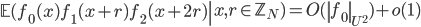 \displaystyle \left.\mathbb{E}(f_0(x)f_1(x+r)f_2(x+2r) \right| x, r \in \mathbb{Z}_N) = O(\left\|f_0\right\|_{U^2})+o(1)