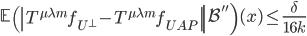\displaystyle \left.\mathbb{E}\left(\left|T^{\mu \lambda m}f_{U^{\perp}}-T^{\mu \lambda m}f_{UAP}\right|\right|\mathcal{B}''\right)(x) \leq \frac{\delta}{16k}