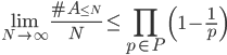 \displaystyle \lim_{N \to \infty}\frac{\#A_{\leq N}}{N} \leq \prod_{p \in P}\left(1-\frac{1}{p}\right)
