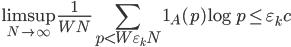 \displaystyle \limsup_{N \to \infty}\frac{1}{WN}\sum_{p < W\varepsilon_kN}\mathbf{1}_A(p)\log p \leq \varepsilon_kc