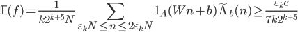 \displaystyle \mathbb{E}(f) = \frac{1}{k2^{k+5}N}\sum_{\varepsilon_kN \leq n \leq 2\varepsilon_kN}\mathbf{1}_A(Wn+b)\widetilde{\Lambda}_b(n) \geq \frac{\varepsilon_kc}{7k2^{k+5}}