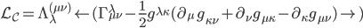 \displaystyle \mathcal L_C =\Lambda^{(\mu\nu)}_\lambda\left(\Gamma^\lambda_{\mu\nu}-\frac12g^{\lambda\kappa}(\partial_\mu\ g_{\kappa\nu}+\partial_\nu g_{\mu\kappa}-\partial_\kappa g_{\mu\nu})\right)