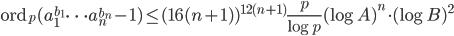 \displaystyle \mathrm{ord}_p(a_1^{b_1}\cdots a_n^{b_n}-1) \leq (16(n+1))^{12(n+1)}\frac{p}{\log p}(\log A)^n\cdot (\log B)^2