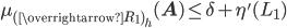 \displaystyle \mu_{(\overrightarrow{R_1})_h}(\mathbf{A}) \leq \delta+\eta'(L_1)