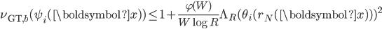 \displaystyle \nu_{\text{GT}, b}(\psi_i(\boldsymbol{x}) ) \leq 1+\frac{\varphi(W)}{W\log R}\Lambda_R(\theta_i(r_N(\boldsymbol{x}) ) )^2