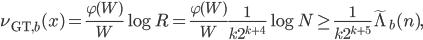 \displaystyle \nu_{\text{GT}, b}(x) = \frac{\varphi(W)}{W}\log R = \frac{\varphi(W)}{W}\frac{1}{k2^{k+4}}\log N \geq \frac{1}{k2^{k+5}}\widetilde{\Lambda}_b(n),