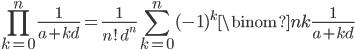 \displaystyle \prod_{k=0}^n \frac{1}{a+kd} = \frac{1}{n! \, d^n} \sum_{k=0}^n (-1)^k \binom{n}{k} \frac{1}{a+kd}