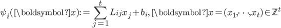 \displaystyle \psi_i(\boldsymbol{x}) := \sum_{j=1}^tL_{ij}x_j+b_i,\quad \boldsymbol{x}=(x_1, \dots, x_t) \in \mathbb{Z}^t