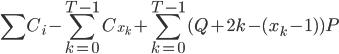 \displaystyle \sum C_{i} - \sum_{k = 0}^{T-1}C_{x_{k}} + \sum_{k = 0}^{T-1}(Q + 2k- (x_{k} - 1))P