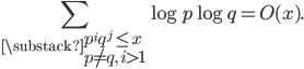 \displaystyle \sum_{\substack{p^iq^j \leq x \\ p \neq q, \ i > 1}}\log p \log q = O(x).