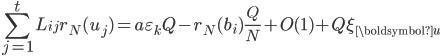 \displaystyle \sum_{j=1}^tL_{ij}r_N(u_j) = a\varepsilon_kQ-r_N(b_i)\frac{Q}{N}+O(1)+Q\xi_{\boldsymbol{u}}