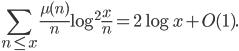 \displaystyle \sum_{n \leq x}\frac{\mu (n)}{n}\log^2\frac{x}{n} =2\log x +O(1).