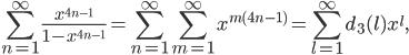\displaystyle \sum_{n=1}^{\infty}\frac{x^{4n-1}}{1-x^{4n-1}} = \sum_{n=1}^{\infty}\sum_{m=1}^{\infty}x^{m(4n-1)} = \sum_{l=1}^{\infty}d_3(l)x^l,